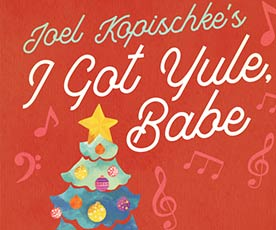 I've-Got-Yule-Babe at Waukesha Civic Theatre