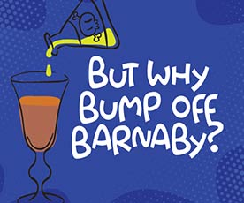 But-Why-Bump-off-Barnaby-at-Waukesha-Civic-Theatre